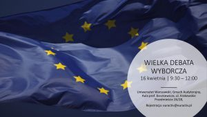 Wielka Debata Wyborcza: Czy przyszłość Europy jest zagrożona? @ ul. Krakowskie Przedmieście 26/28