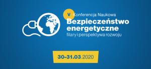 """V Konferencja Naukowa """"Bezpieczeństwo energetyczne – filary i perspektywa rozwoju"""" @ Rzeszów"""