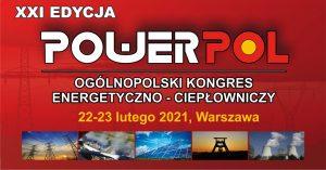 21. Ogólnopolski Kongres Energetyczno-Ciepłowniczy POWERPOL 2021 (edycja online)