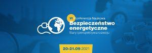 """Konferencja naukowa """"Bezpieczeństwo energetyczne – filary i perspektywa rozwoju"""""""